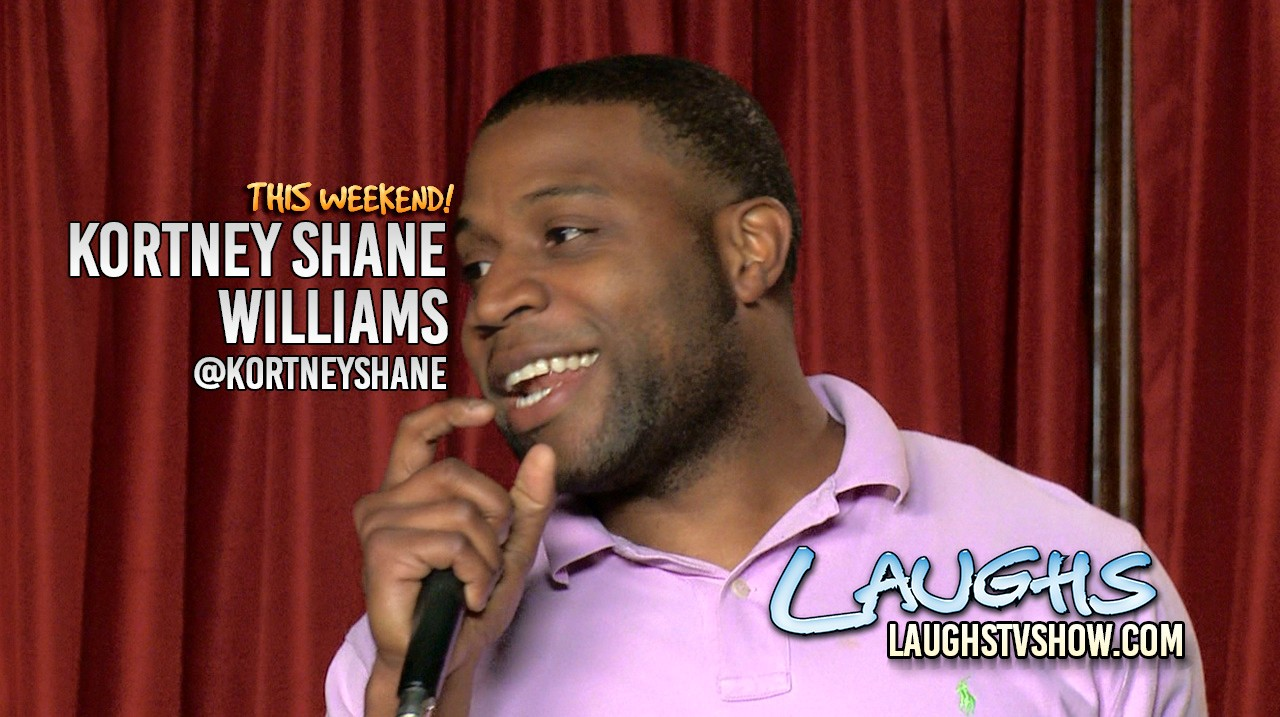 Kortney Shane Williams - Laughs TV Show