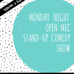 Monday Night Open Mic Comedy Show